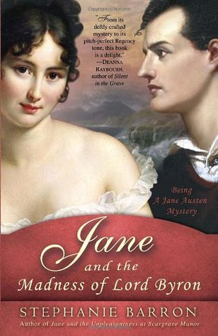 Jane and the Madness of Lord Byron (Jane Austen Mysteries #10), by Stephanie Barron