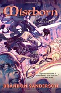 The Final Empire (Mistborn #1) by Brandon Sanderson
