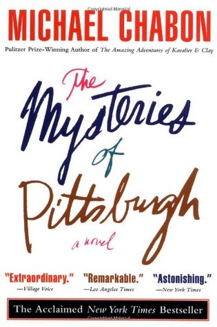 The Mysteries of Pittsburgh, by Michael Chabon