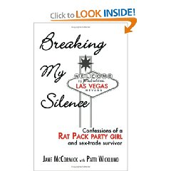 Breaking My Silence: Confessions of a Rat Pack Party Girl and Sex-Trade Survivor