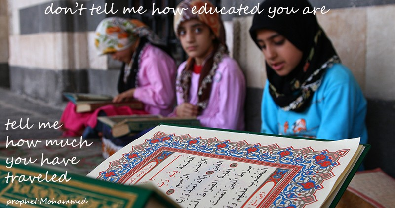 don't tell me how educated you are, tell me how much you have traveled