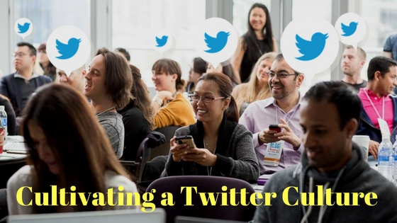 Cultivating a Twitter Culture