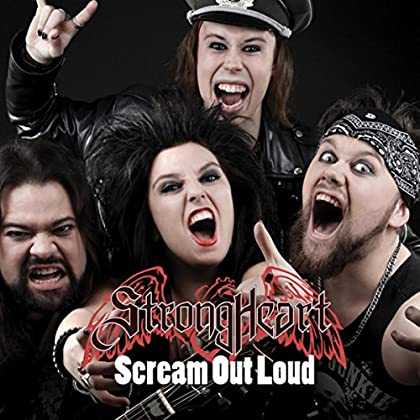 STRONGHEART Scream Out Loud