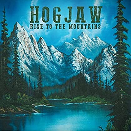 HOGJAW Rise To The Mountains