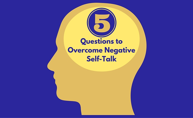 Overcome negative self-talk using the five questions discussed in this blog post.