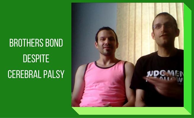 Brothers Bond Despite Cerebral Palsy
