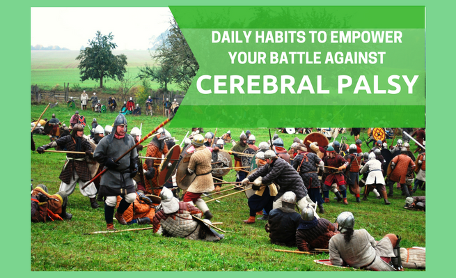 Daily Habits to Empower Your Battle Against Cerebral Palsy