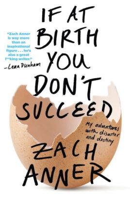 Book cover for Zach Anner's If At Birth You Don't Succeed.