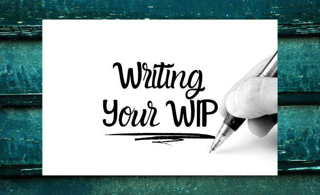 Writing Your WIP