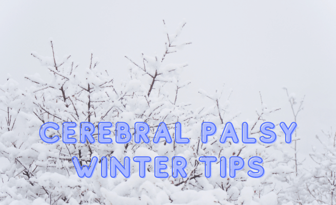 Cerebral Palsy Winter Tips