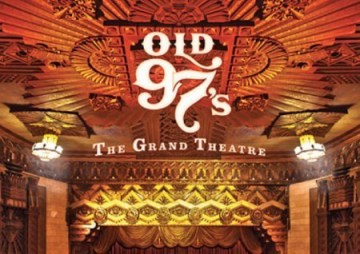 The Grand Theatre Volume 1 by The Old 97's