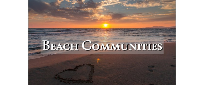 A Lifetime of Experience in Beach Communities