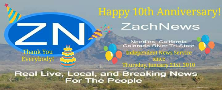 Needles, CA: Happy 10th Anniversary ZachNews!