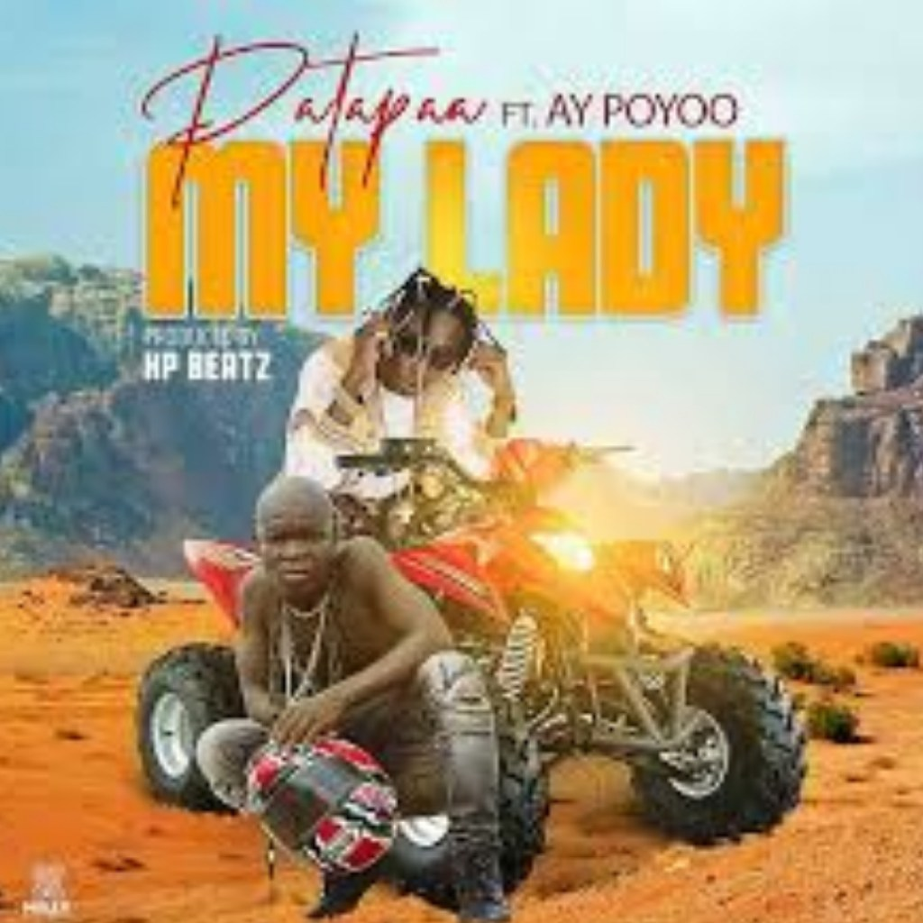Patapaa - My Lady ft AY Poyoo (Prod By KP Beatz)