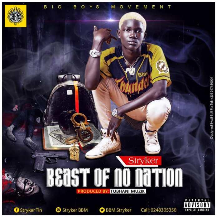 DOWNLOAD MP3: Stryker - Beast Of No Nation (Prod By Tubhani Muzik)