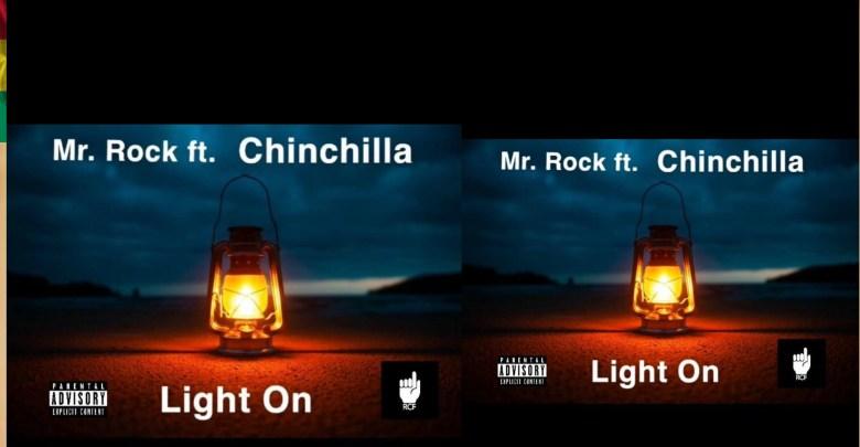 Mr Rock - Light On ft Chinchilla (Prod By LH beatz)