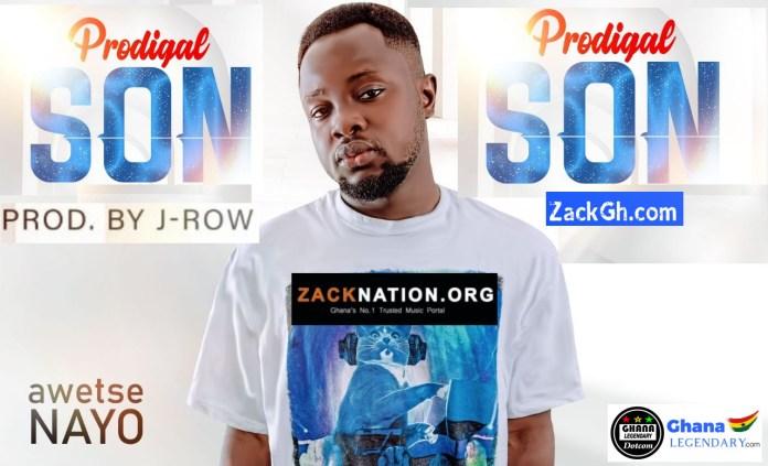 DOWNLOAD MP3: Awetse Nayo - Prodigal Son (Prod By J-Row)