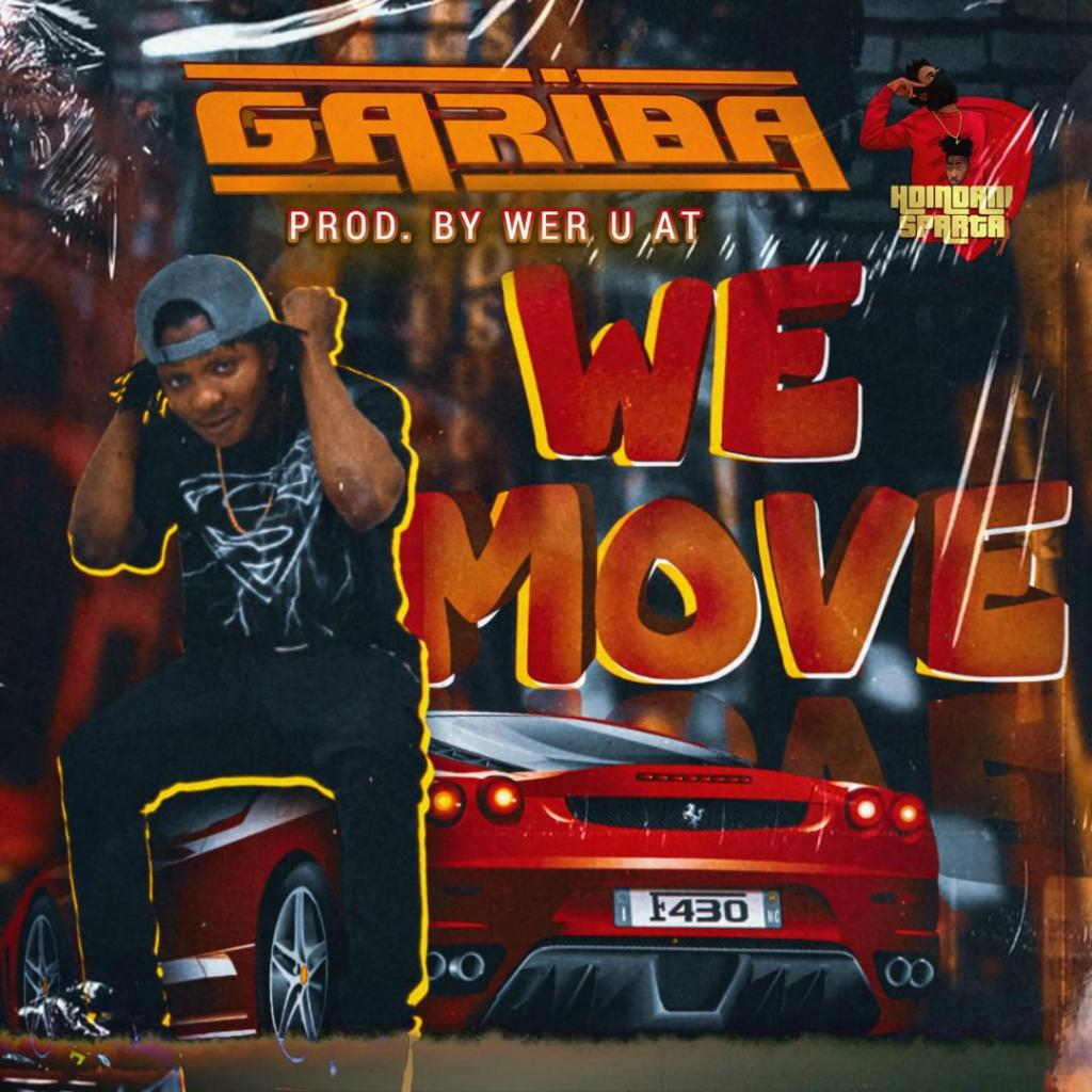DOWNLOAD MP3: Gariba - We Move (Prod By Wer U At)