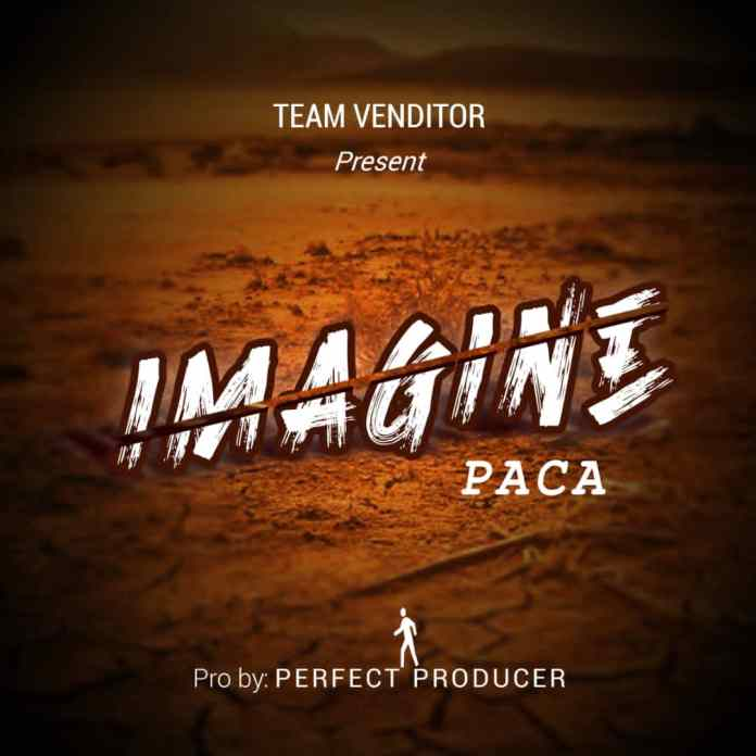 Paca – Imagine (Prod. By Perfet-Producer)