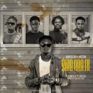 Kweku Darlington - Sika Aba Fie Remix ft. Kuami Eugene x Yaw Tog x Fameye & Kweku Flick (Prod by Jay Scratch)