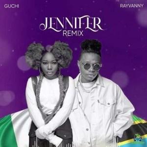 Guchi - Jennifer (Remix) Ft Rayvanny