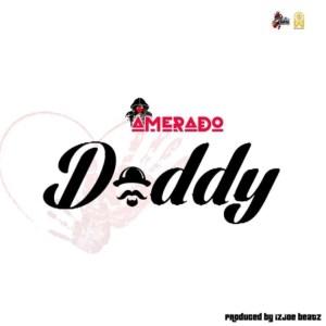 Amerado - Daddy (Prod. by IzJoe Beatz)