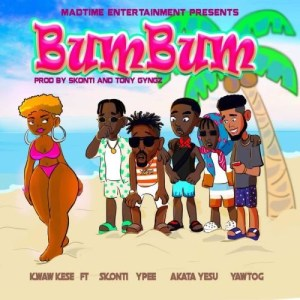 Kwaw Kese - BumBum ft Stonti x Akata Yesu x Ypee & Yaw Tog