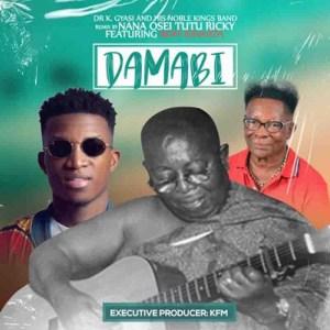 Dr. K. Gyasi - Damabi (Remix) ft. Kofi Kinaata