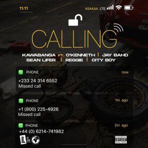 Kawabanga - Calling ft. O'Kenneth x Jay Bahd x Sean Lifer x Reggie & City Boy