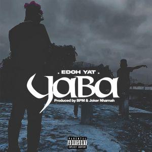 Edoh YAT - YaBa (Prod. by BPM & Joker Nhamah)