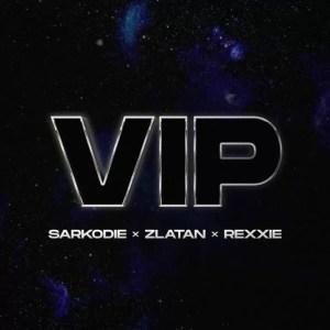 Sarkodie - VIP ft. Zlatan x Rexxie