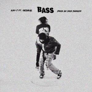 Kay-T - Bass ft. Medikal (Prod. by Iyke Parker)