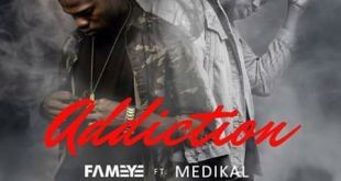 Fameye 2 - Fameye Ft. Medikal – Addiction (Prod. By Vacs)
