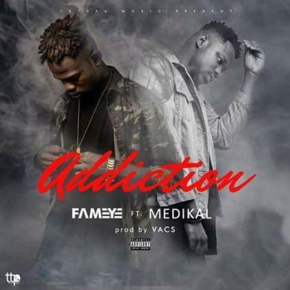 Fameye 2 - Fameye Ft. Medikal – Addiction (Prod. By Vacs)