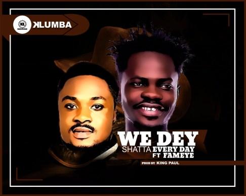 IMG 20190509 WA0008 - Kofi Lumba Ft. Fameye – We Dey Shatta Every Day (Prod. By King Paul)