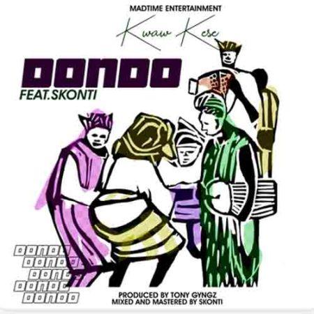 KWEE - Kwaw Kese Ft. Skonti – Dondo (Prod. By Tony Gyngz)