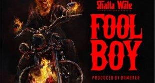 Shatta Wale Fool Boy  - Download: Shatta Wale – Fool Boy (Buffalo Souljah Diss) (Prod. By Da Maker)