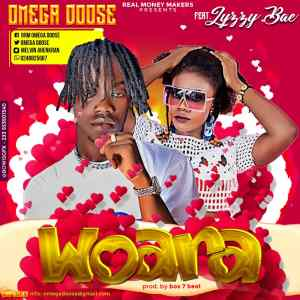 Omega Doose Woara Ft Lyzzy Bae mp3 download