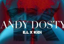 Andy Dosty – 1k Ft E.L & KiDi mp3 download