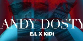 Andy Dosty – 1k Ft E.L & KiDi mp3 download