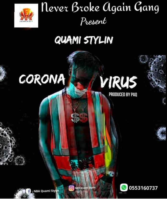 DOWNLOAD MP3: Quami Stylin - Corona Virus (Prod. by PAQ)