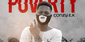 Conzy E.K – Poverty (Prod By Yunging Beatz)