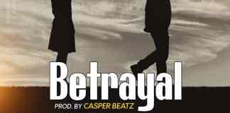 DOWNLOAD MP3: Koo Ntakra - Betrayal (Prod. by Casper Beatz)