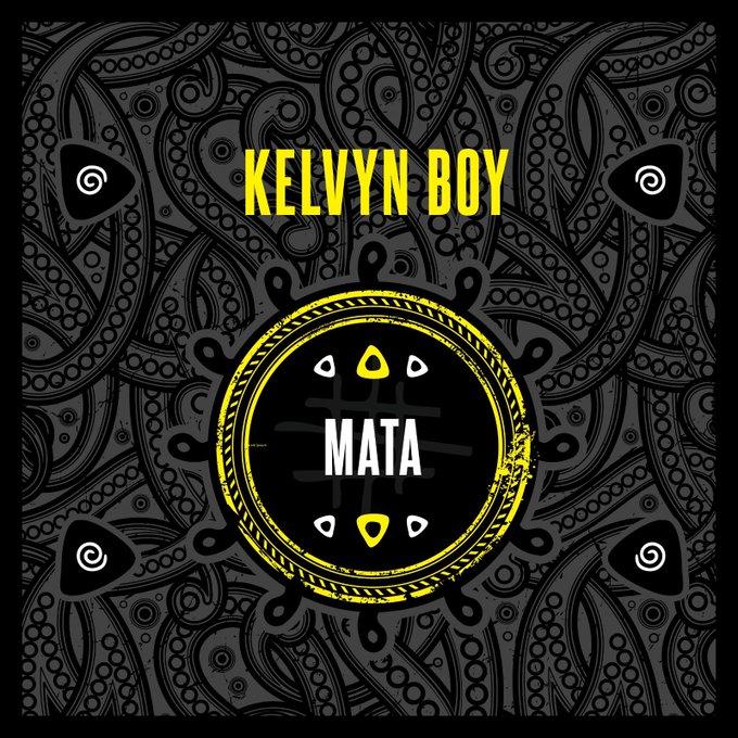 DOWNLOAD MP3: Kelvyn Boy – Mata (Prod. by Samsney)