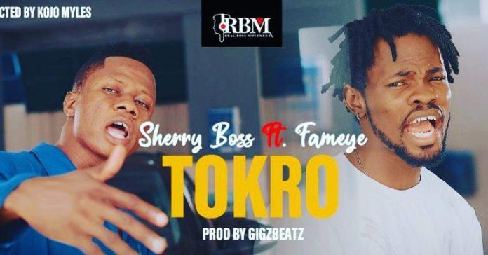 DOWNLOAD/Listen: Sherry Boss - Tokro ft. Fameye (Prod. By GigzBeatz)