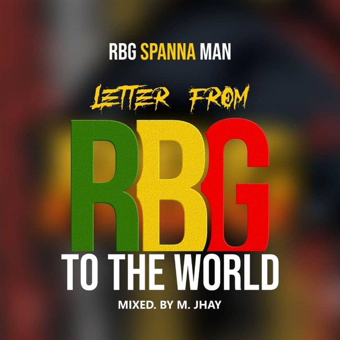 RBG Spanna Man - Letter From RBG To The World (Mixed By M.Jhay)