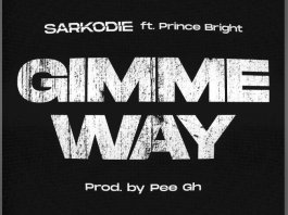 LYRICS: Sarkodie – Gimme Way Ft Prince Bright