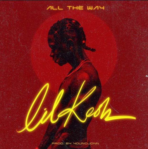 Download/Listen: Lil Kesh – All The Way (Prod. by Young John)