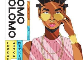 DOWNLOAD MP3: Reekado Banks – Omo Olomo Ft Wizkid