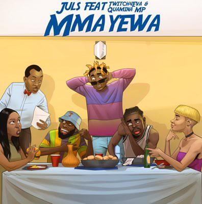 DOWNLOAD MP3: Juls – Mma Yewa Ft Twitch 4Eva x Quamina MP